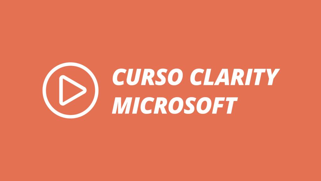 Curso Clarity Microsoft
